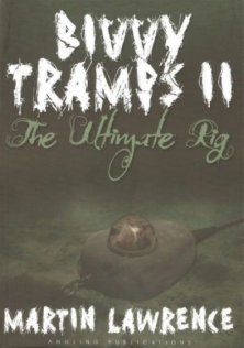 BIVVY TRAMPS 2 - THE ULTIMATE RIG -
